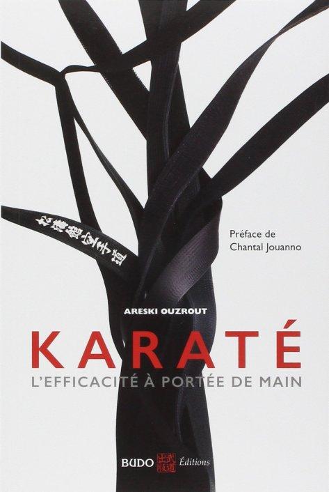 Karaté, l'efficacité à portée de main d'Areski Ouzrout - Budo Editions - ISBN 978-2846173377